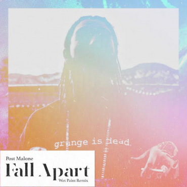 Post Malone – I Fall Apart [Wet Paint Remix]