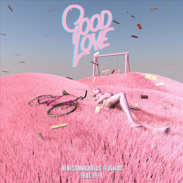 VenessaMichaels & Olmos – Good Love ft. Effy