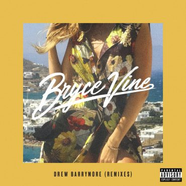 "Bryce Vine – ""Drew Barrymore"" Remixes"