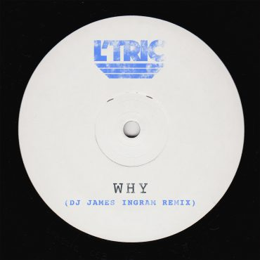 L'Tric – Why (DJ James Ingram Remix)