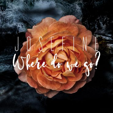Josefine – Where Do We Go