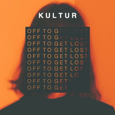 Kultur – Off To Get Lost
