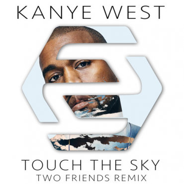 Kanye West – Touch The Sky (Two Friends Remix)