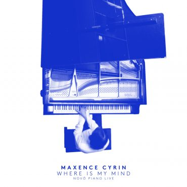 Maxence Cyrin – Where Is My Mind – Novö Piano