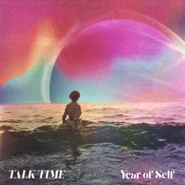 "Talk Time – ""Year of Self"""
