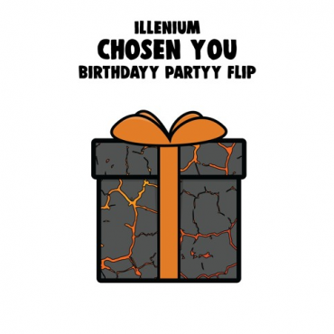 Illenium – Chosen You (Birthdayy Partyy Flip)