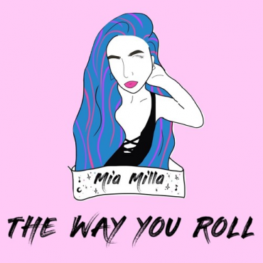 Mia Milla – The Way You Roll