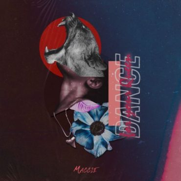 Maccie – Dance For Your Queen