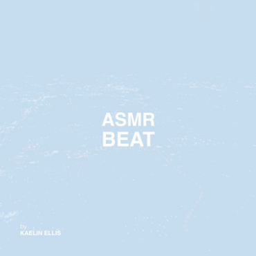 KAELIN ELLIS – ASMR Beat