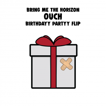 Bring Me The Horizon – Ouch (Birthdayy Partyy Remix)