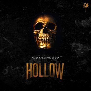 Kai Wachi x Famous Dex – HOLLOW