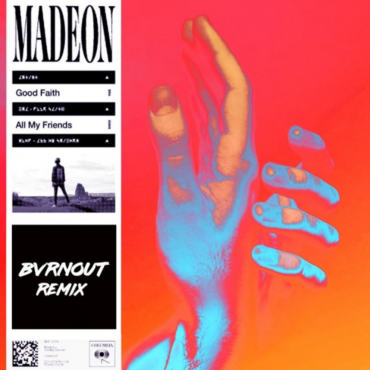 Madeon – All My Friends (BVRNOUT Remix)