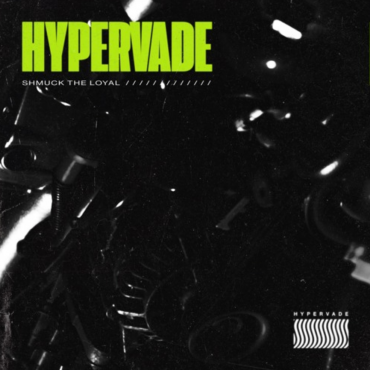 Shmuck the Loyal – HYPERVADE