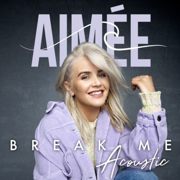 Aimée – Break Me (Acoustic)