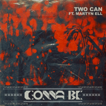 Two Can – Gonna Be