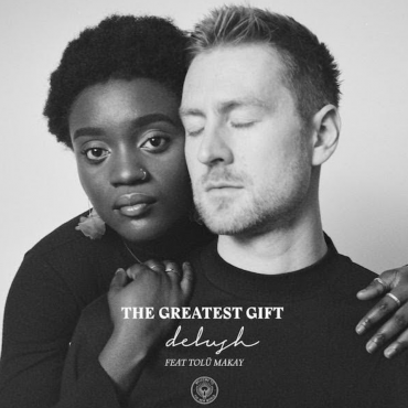 delush feat. Tolü Makay – The Greatest Gift